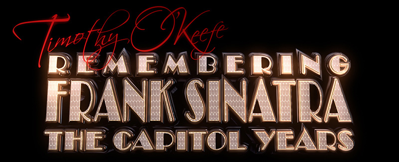 Remembering Frank Sinatra the Capitol Years